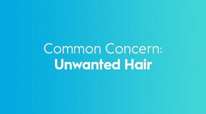 Common-Concerns Unwanted Hair