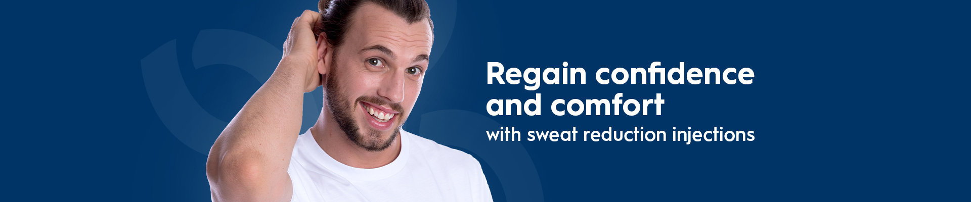 Excessive Sweating regain your confidence and comfort