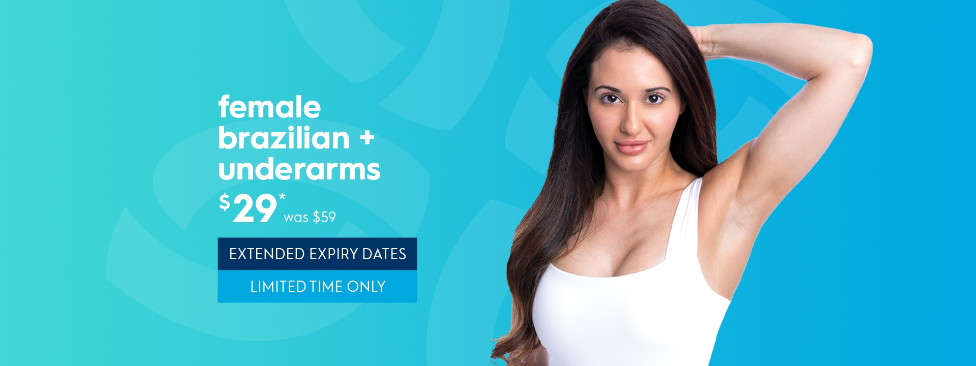 Brazilian and Underarms Laser Hair Removal